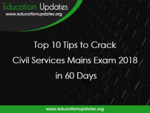 Top 10 Tips to Crack Civil Services Mains Exam 2018 in 60 Days