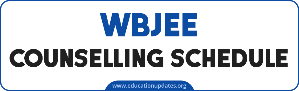 WBJEE Counselling Schedule